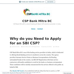 Why do you Need to Apply for an SBI CSP? – CSP Bank Mitra BC