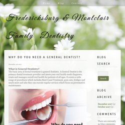 Why Do You Need A General Dentist?