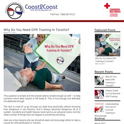 Why Do You Need CPR Training In Toronto?