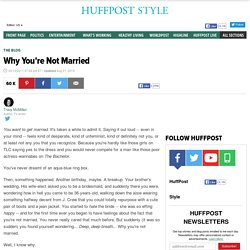 why you're not married