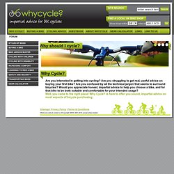 Why Cycle? WhyCycle? - The impartial cycling advice site