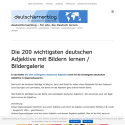 Die 200 wichtigsten deutschen Adjektive mit Bildern lernen / Bildergalerie – deutschlernerblog – für alle, die Deutsch lernen