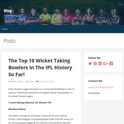 The Top 10 Wicket Taking Bowlers In The IPL History So Far!