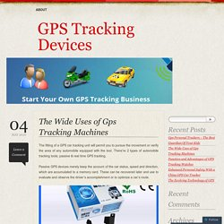 The Wide Uses of Gps Tracking Machines