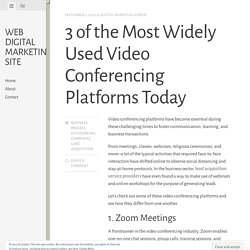 3 of the Most Widely Used Video Conferencing Platforms Today