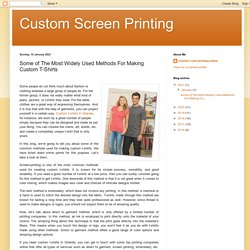Some of The Most Widely Used Methods For Making Custom T-Shirts