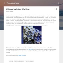 Widespread Applications of Pall Rings