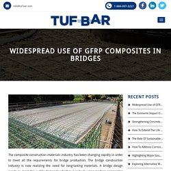 Widespread Use of GFRP Composites in Bridges