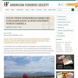 FISHERIES_ORG 15/09/16 Study finds Widespread Mercury Contamination Across Western North America