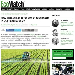 How Widespread Is the Use of Glyphosate in Our Food Supply?