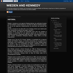 WIEDEN AND KENNEDY: HISTORIA.