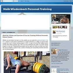 Maik Wiedenbach Personal Training: Mind the Volume and Exercises If You Are Training Without Personals Fitness Trainer
