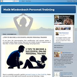 Maik Wiedenbach Personal Training: 3 TIPS TO BECOME A SUCCESSFUL ONLINE PERSONAL TRAINER