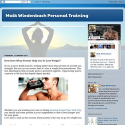 Maik Wiedenbach Personal Training: How Does Whey Protein Help You To Lose Weight?