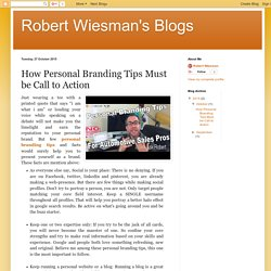 Robert Wiesman's Blogs: How Personal Branding Tips Must be Call to Action