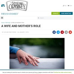 A Wife and Mother's Role - Focus on the Family