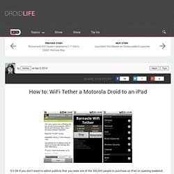 How to: WiFi Tether a Motorola Droid to an iPad - Droid Life: A