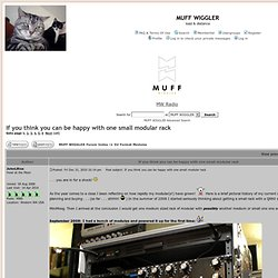 Muff's Modules & More :: View topic - If you think you can be happy with one small modular rack