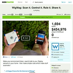 WigWag: Scan it. Control it. Rule it. Share it. by WigWag