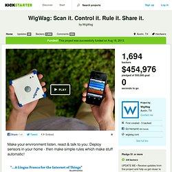 WigWag: Scan it. Control it. Rule it. Share it. by WigWag