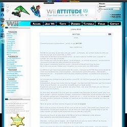Wii Attitude : Pour tout savoir sur la Wii...