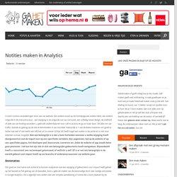 Volg impact van wijzigingen door notities te maken in Analytics