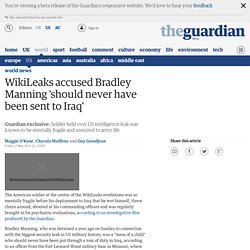 WikiLeaks accused Bradley Manning 'should never have been sent to Iraq'
