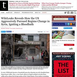 WikiLeaks Reveals How the US Aggressively Pursued Regime Change in Syria, Ign...