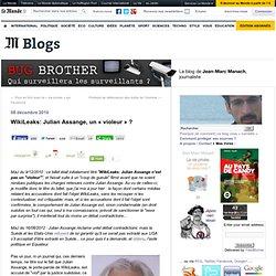 """WikiLeaks: Julian Assange n'est pas un """"violeur"""" - BUG BROTHER - Blog LeMonde.fr"""