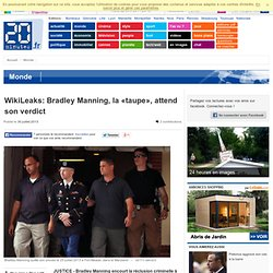 WikiLeaks: Bradley Manning, la «taupe», attend son verdict