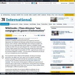 """WikiLeaks : l'Iran dénonce """"une campagne de guerre d'information"""""""