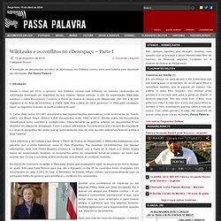WikiLeaks e os conflitos no ciberespaço - Parte I