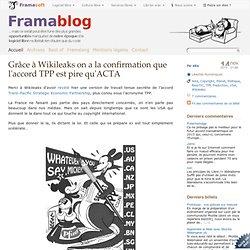 Grâce à Wikileaks on a la confirmation que l'accord TPP est pire qu'ACTA