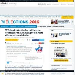 Wikileaks révèle des milliers de courriels sur la campagne du Parti démocrate américain
