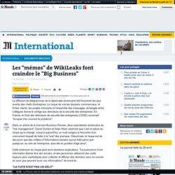 """Les """"mémos"""" de WikiLeaks font craindre le """"Big Business"""""""