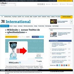 «WikiLeaks» accuse Twitter de «cyberféodalisme»
