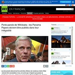 Porte-parole de Wikileaks : les Panama Papers doivent être publiés dans leur intégralité