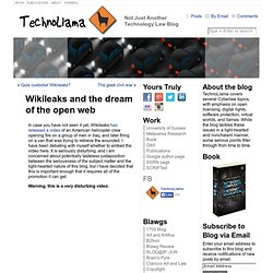 Wikileaks and the dream of the open web
