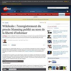 Wikileaks : l'enregistrement du procès Manning publié au nom de la liberté d'informer