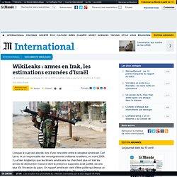 WikiLeaks : armes en Irak, les estimations erronées d'Israël