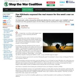 Has Wikileaks exposed the real reason for the west's war on Libya?