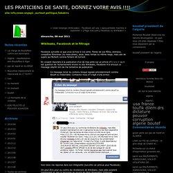 Wikileaks, Facebook et le filtrage : les praticiens de la santé donnez votre avis!!!!