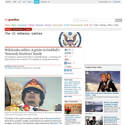 WikiLeaks cables: A guide to Gaddafi's 'famously fractious' family