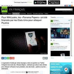 Pour WikiLeaks, les «Panama Papers» ont été financés par les Etats-Unis pour attaquer Poutine