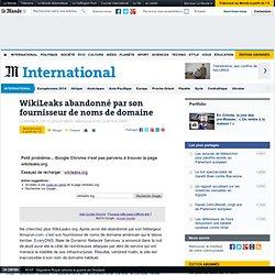 WikiLeaks.org abandonné par son fournisseur de nom de domaine