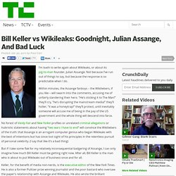 Bill Keller vs Wikileaks: Goodnight, Julian Assange, And Bad Luck