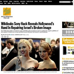 Wikileaks Sony Hack Reveals Hollywood's Hand In Repairing Israel's Broken Image