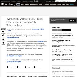 WikiLeaks Won't Publish Bank Documents Immediately, Tribune Says