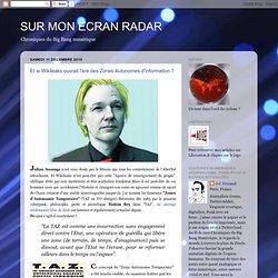 Et si Wikileaks ouvrait l'ère des Zones Autonomes Permanentes d'Information ?