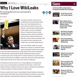 [2010] I love WikiLeaks for restoring distrust in our most important institutions. - By Jack Shafer